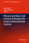 Physical and Data-Link Security Techniques for Future Communication Systems