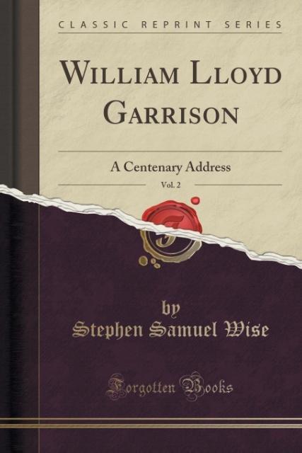 William Lloyd Garrison, Vol. 2 als Taschenbuch von Stephen Samuel Wise