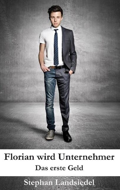 Florian wird Unternehmer als Buch