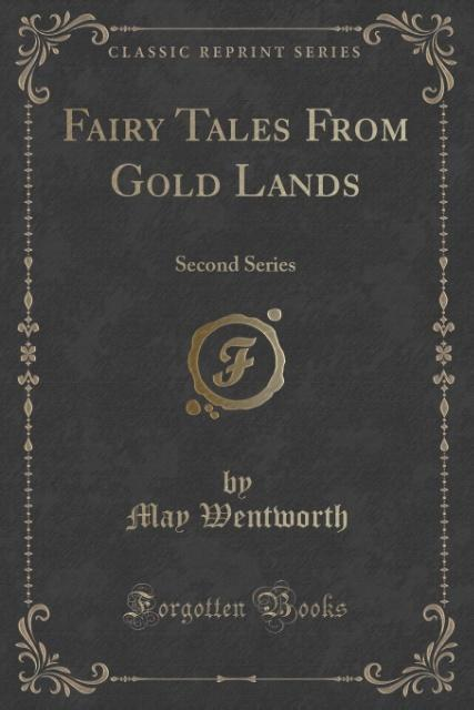 Fairy Tales From Gold Lands als Taschenbuch von May Wentworth