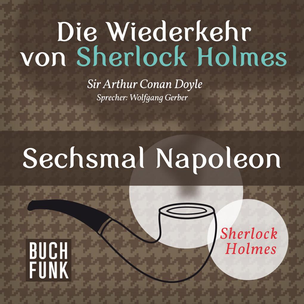 Die Wiederkehr von Sherlock Holmes ' Sechsmal Napoleon