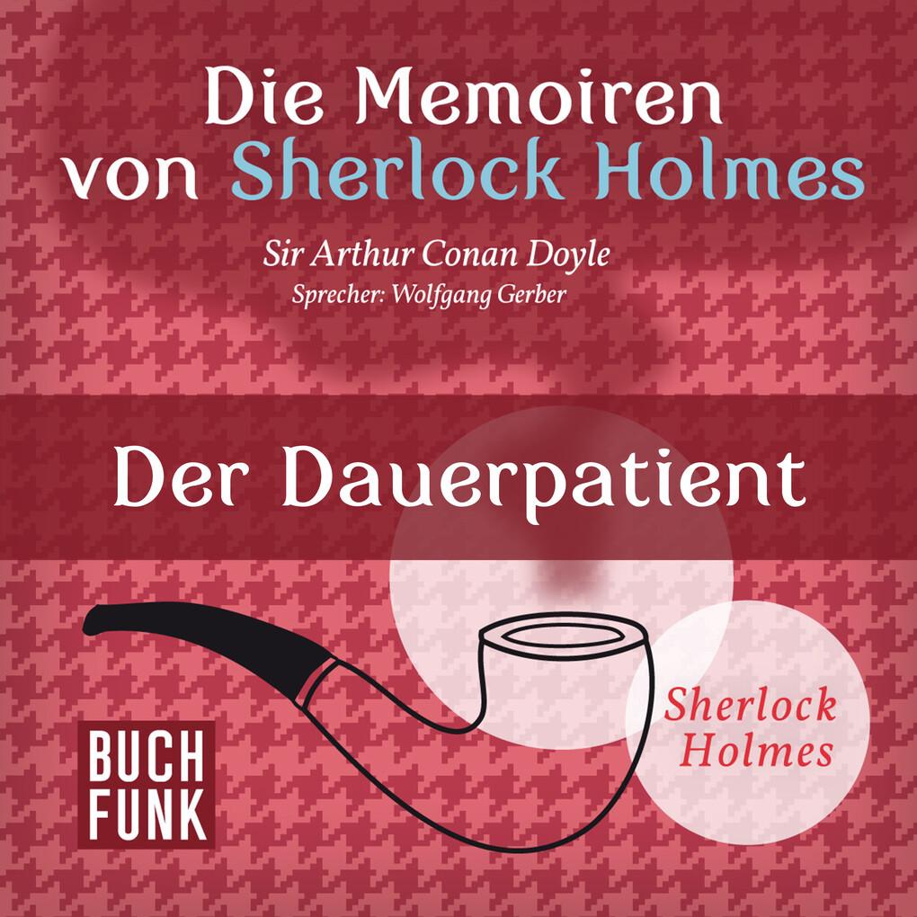 Die Memoiren von Sherlock Holmes ' Der Dauerpatient