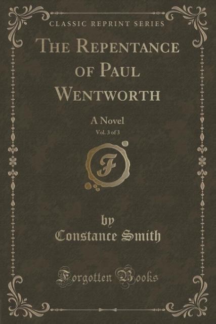 The Repentance of Paul Wentworth, Vol. 3 of 3 als Taschenbuch von Constance Smith