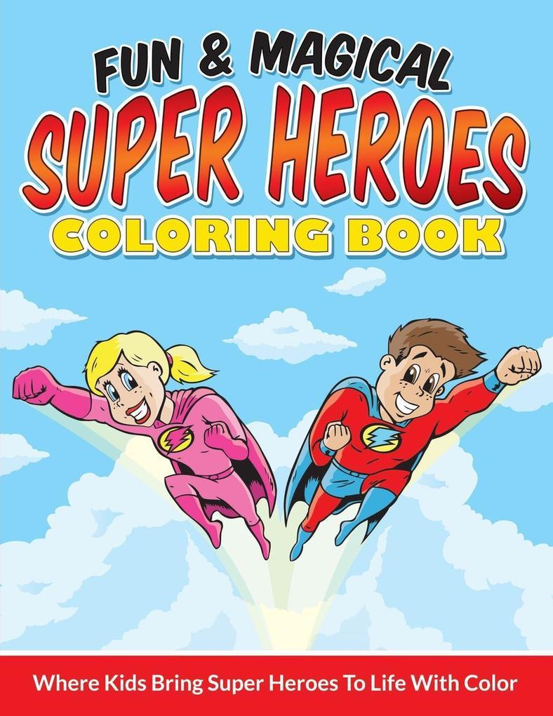 Fun & Magical Super Heroes Coloring Book (Taschenbuch), Bowe ...