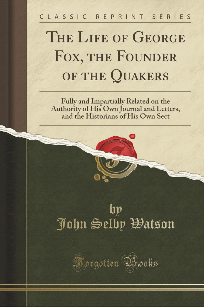 The Life of George Fox, the Founder of the Quakers