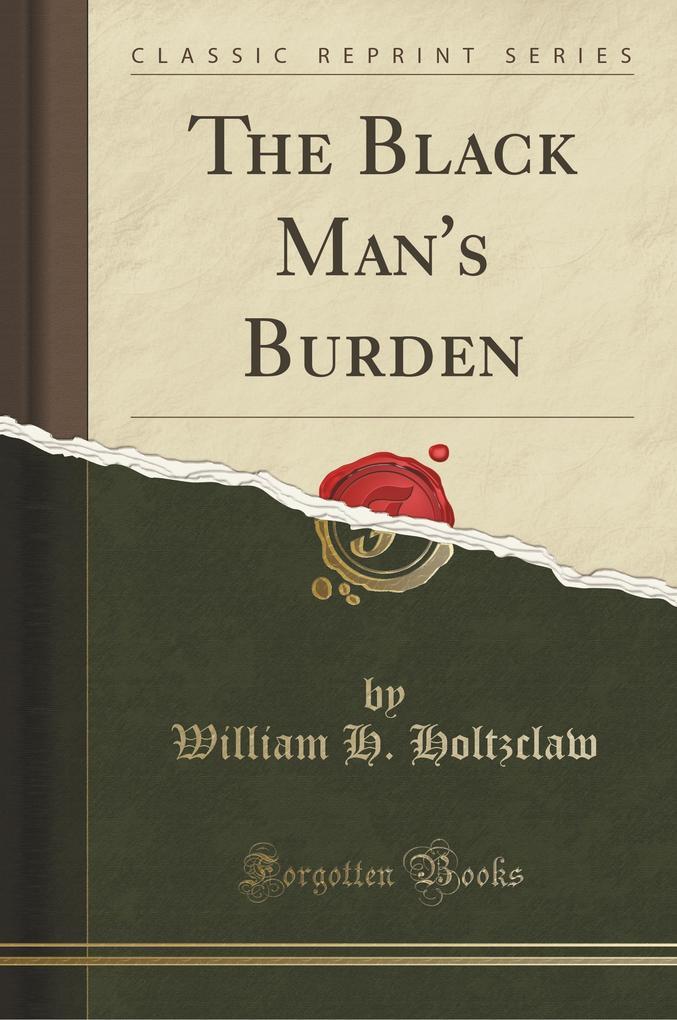 The Black Man's Burden (Classic Reprint)