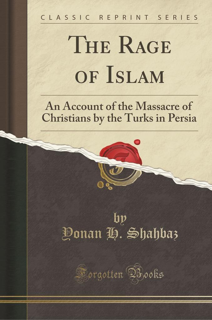 The Rage of Islam als Taschenbuch von Yonan H. Shahbaz