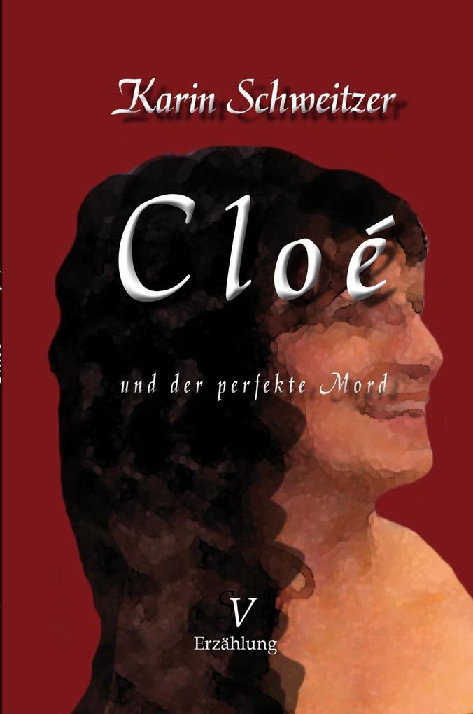 Cloé und der perfekte Mord als eBook von Karin Schweitzer