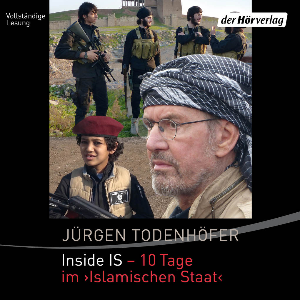 Inside IS - 10 Tage im 'Islamischen Staat' als Hörbuch Download