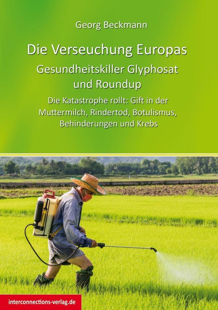 Die Verseuchung Europas: Gesundheitskiller Glyphosat und Roundup als eBook