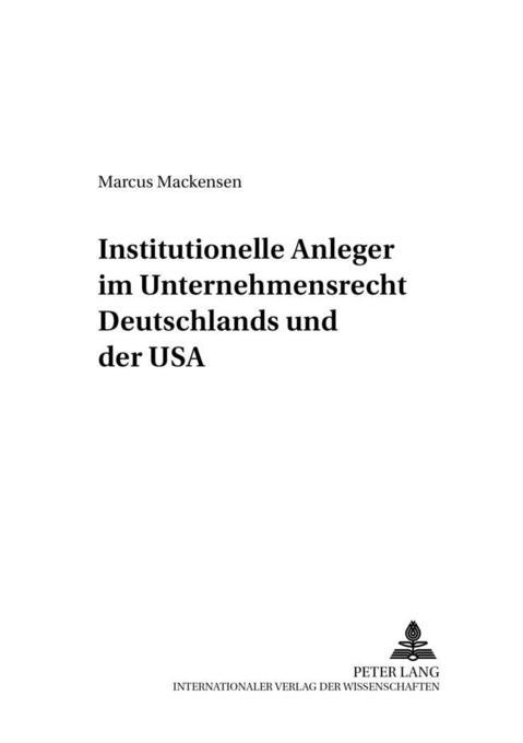 Institutionelle Anleger im Unternehmensrecht Deutschlands und der USA als Buch