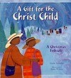 A Gift for the Christ Child: A Christmas Folktale