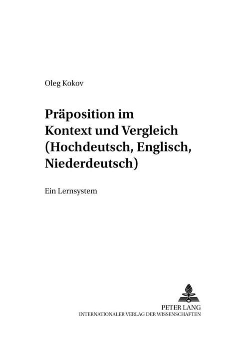 Präpositionen im Kontext und Vergleich (Hochdeutsch, Englisch, Niederdeutsch) als Buch von Oleg Kokov