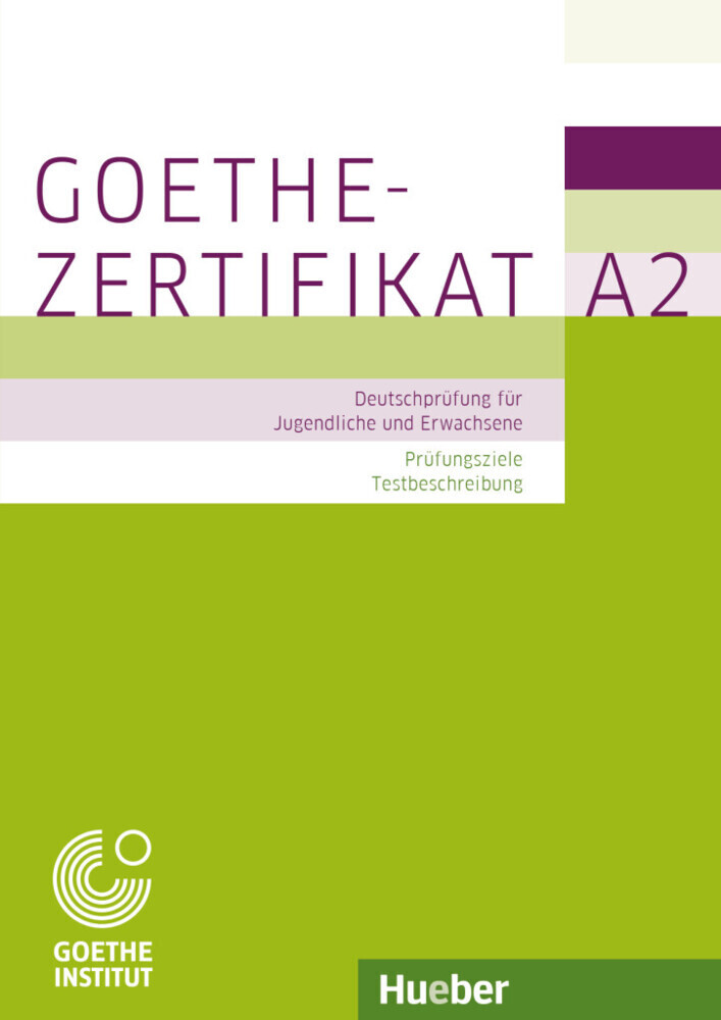 Prüfungsvorbereitung: Goethe-Zertifikat A2 - Prüfungsziele, Testbeschreibung als Buch von Michaela Perlmann-Balme