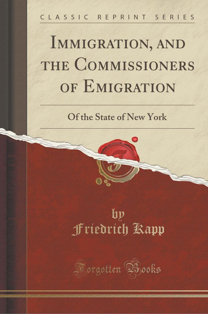 Immigration, and the Commissioners of Emigration