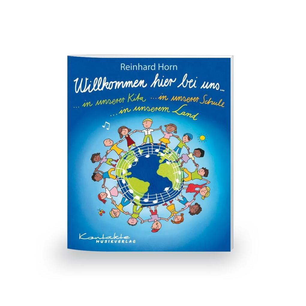 Willkommen Hier Bei Uns Liederheft Buch Reinhard Horn
