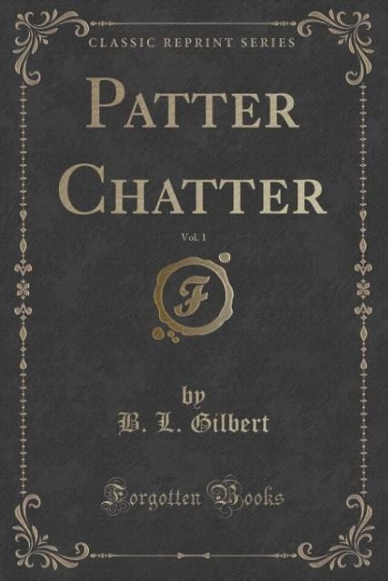 Patter Chatter, Vol. 1 (Classic Reprint) als Ta...