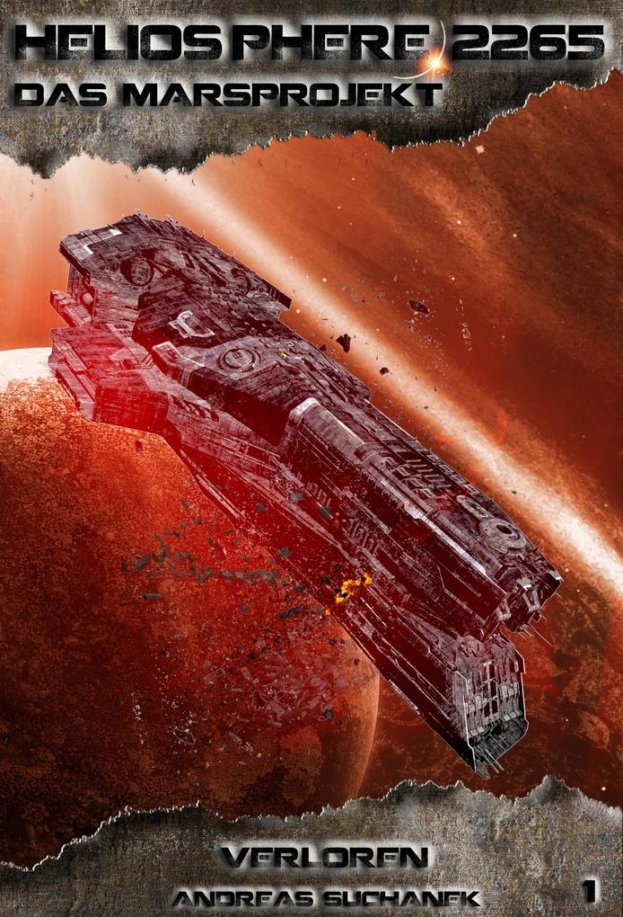 Heliosphere 2265 - Das Marsprojekt 1: Verloren (Science Fiction) als eBook