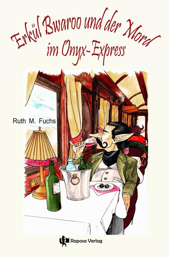 Erkül Bwaroo und der Mord im Onyx-Express als eBook
