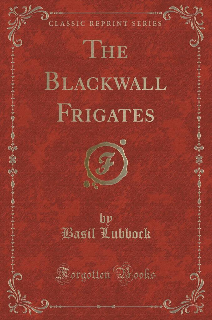 The Blackwall Frigates (Classic Reprint) als Buch