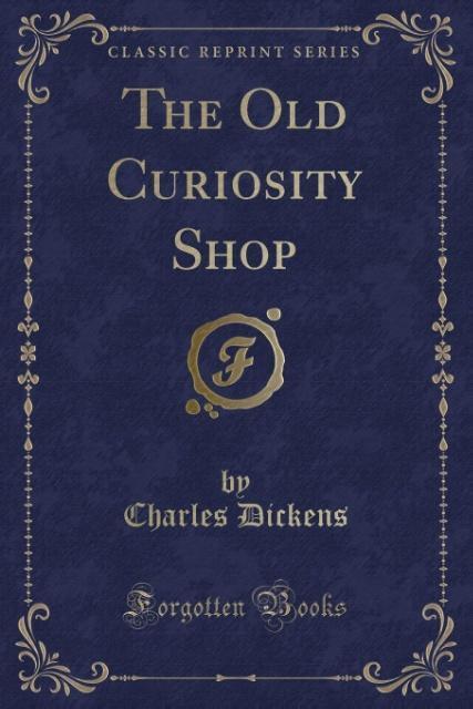 The Old Curiosity Shop (Classic Reprint) als Ta...