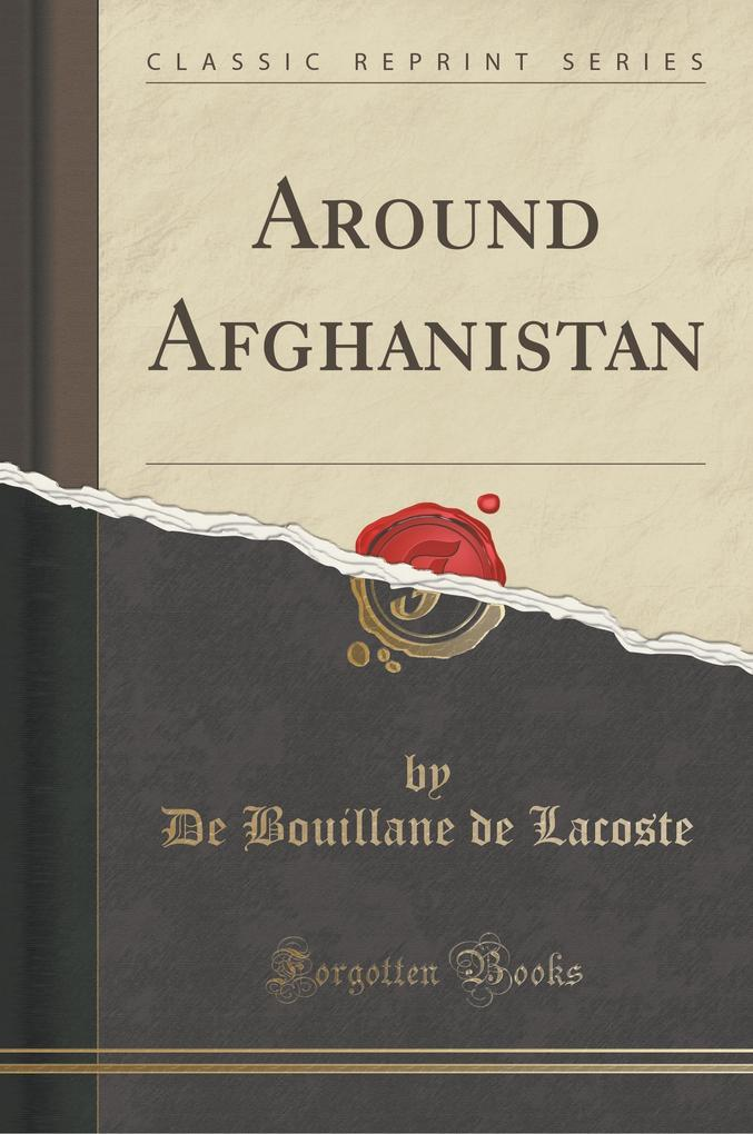 Around Afghanistan (Classic Reprint)