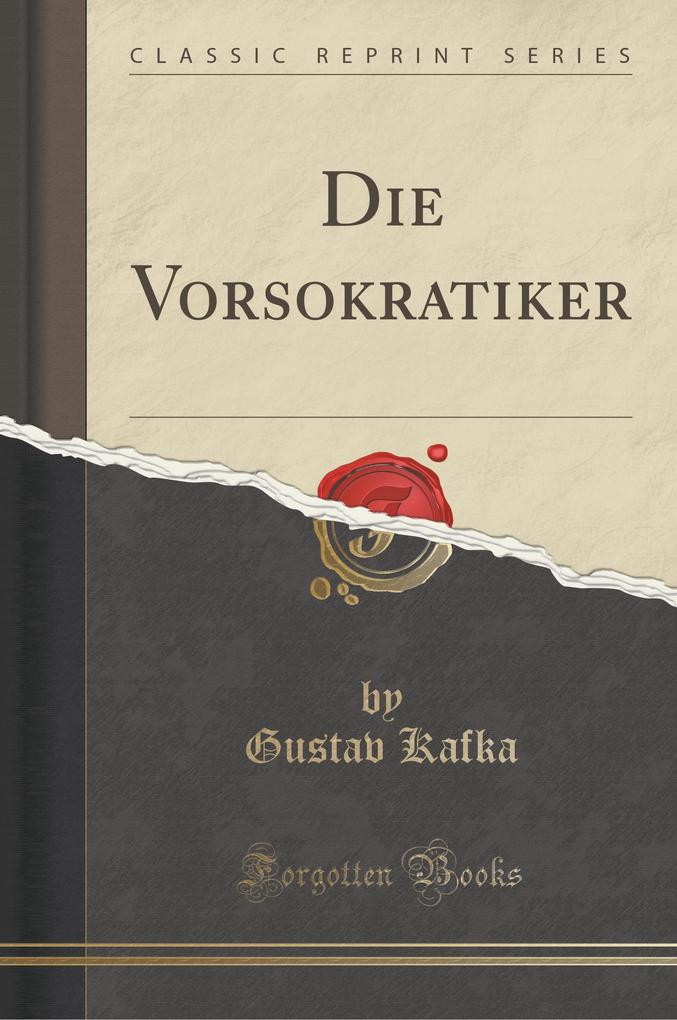 Die Vorsokratiker (Classic Reprint)