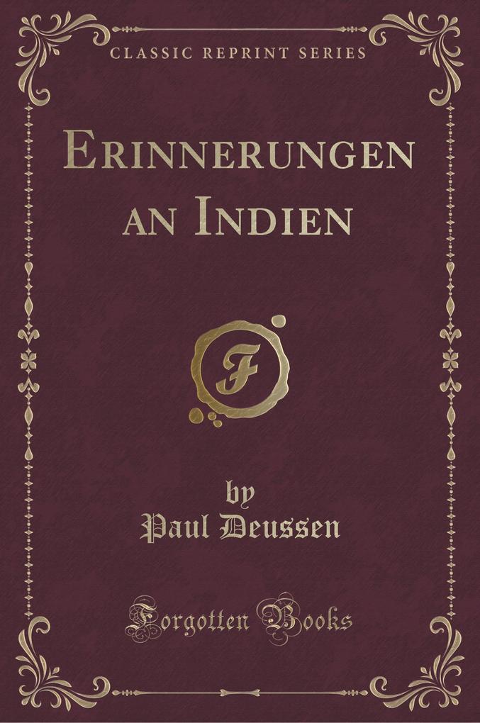 Erinnerungen an Indien (Classic Reprint)