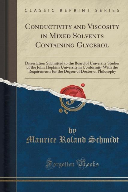 Conductivity and Viscosity in Mixed Solvents Containing Glycerol als Taschenbuch von Maurice Roland Schmidt