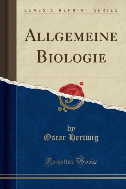Allgemeine Biologie (Classic Reprint) als Tasch...