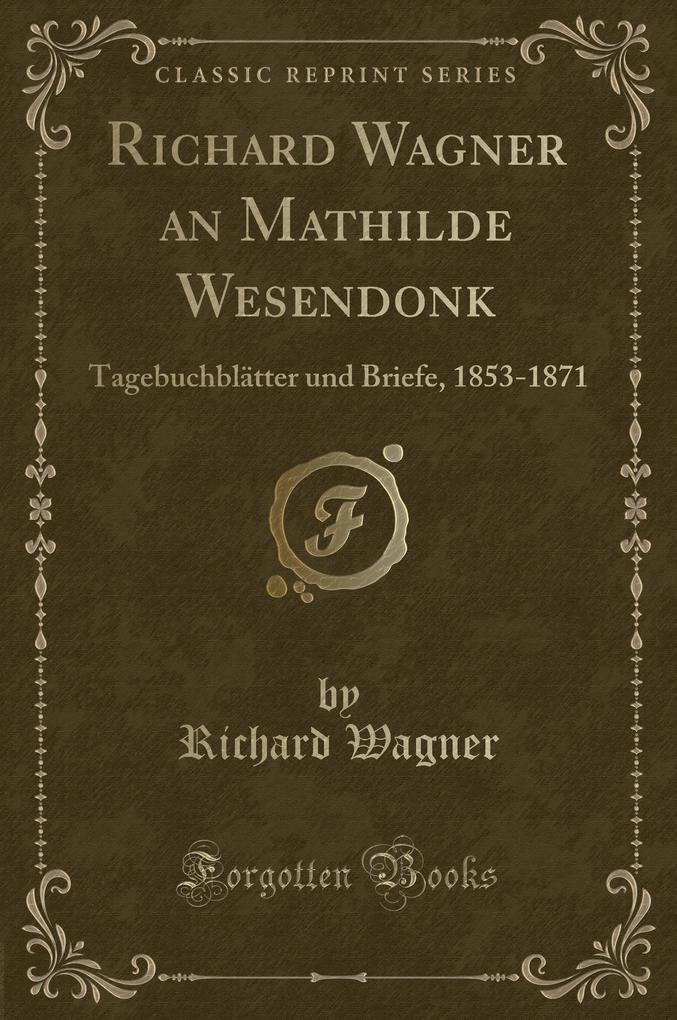 Richard Wagner an Mathilde Wesendonk