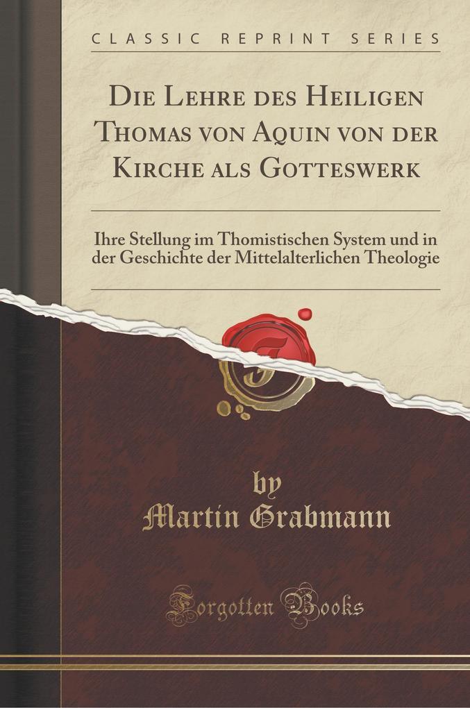 Die Lehre des Heiligen Thomas von Aquin von der Kirche als Gotteswerk
