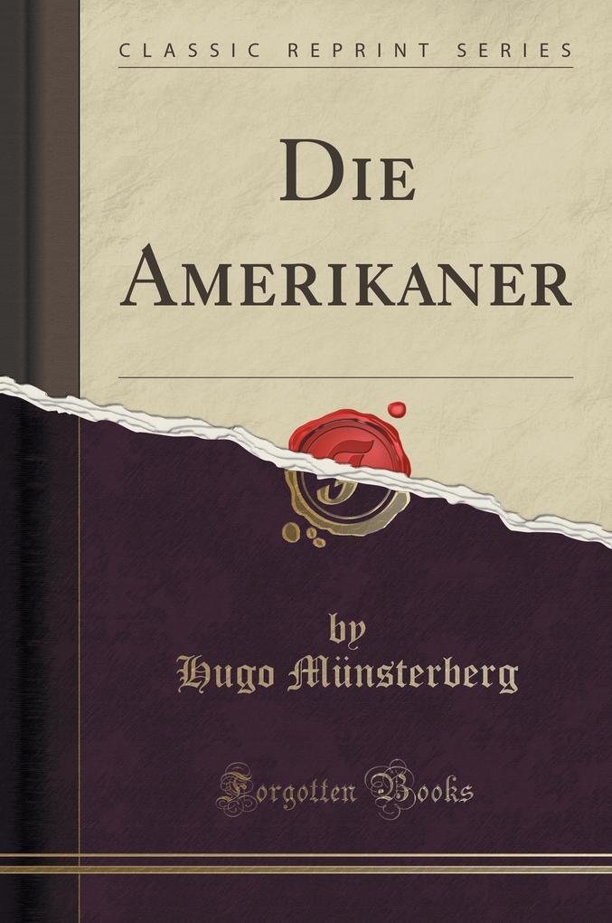 Die Amerikaner (Classic Reprint)