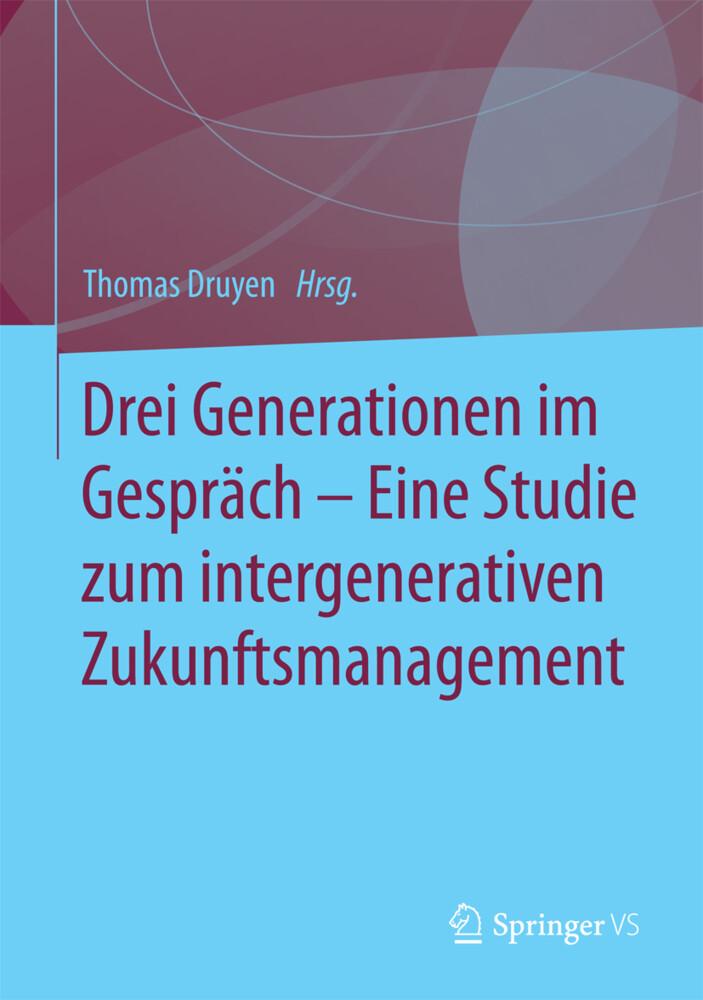 Drei Generationen im Gespräch - Eine Studie zum intergenerativen Zukunftsmanagement als Buch