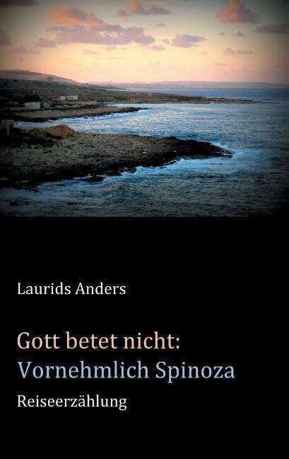 Gott betet nicht: Vornehmlich Spinoza als Buch (gebunden)