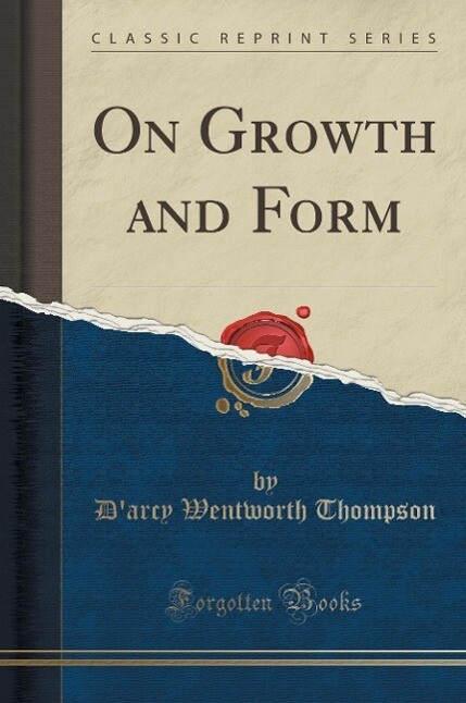 On Growth and Form (Classic Reprint) als Buch von D'Arcy Wentworth Thompson