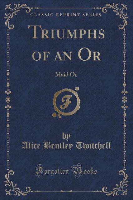Triumphs of an Or als Taschenbuch von Alice Ben...