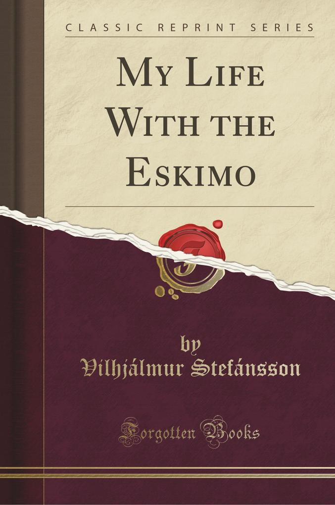 My Life With the Eskimo (Classic Reprint)