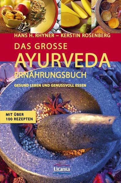 Das große Ayurveda-Ernährungsbuch als Buch von Hans Heinrich Rhyner, Kerstin Rosenberg