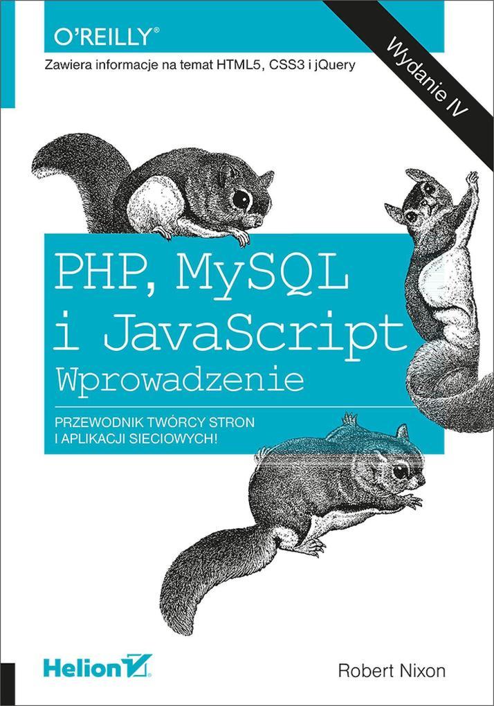 PHP, MySQL i JavaScript. Wprowadzenie. Wydanie ...