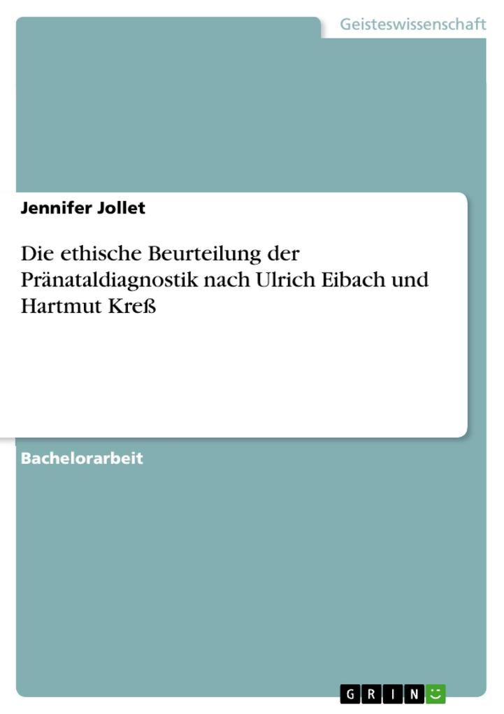 Die ethische Beurteilung der Pränataldiagnostik nach Ulrich Eibach und Hartmut Kreß als Buch von Jennifer Jollet