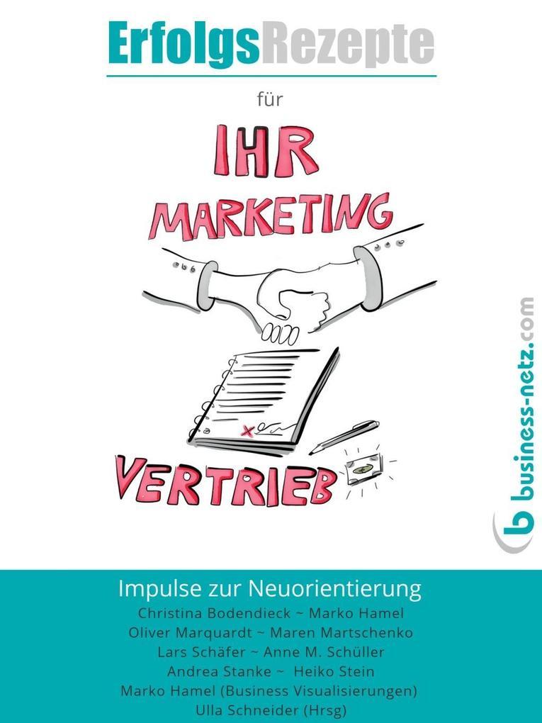 Erfolgsrezepte für Ihr Marketing und Ihren Vertrieb als eBook