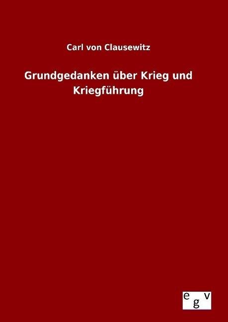 Grundgedanken über Krieg und Kriegführung als Buch (gebunden)