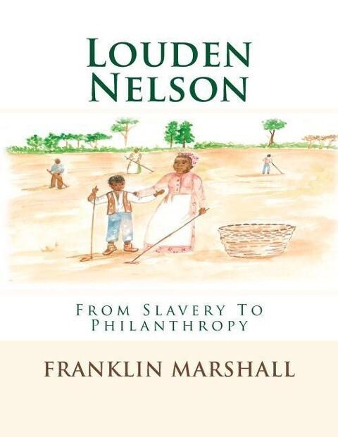 Louden Nelson: From Slavery To Philanthropy als Taschenbuch