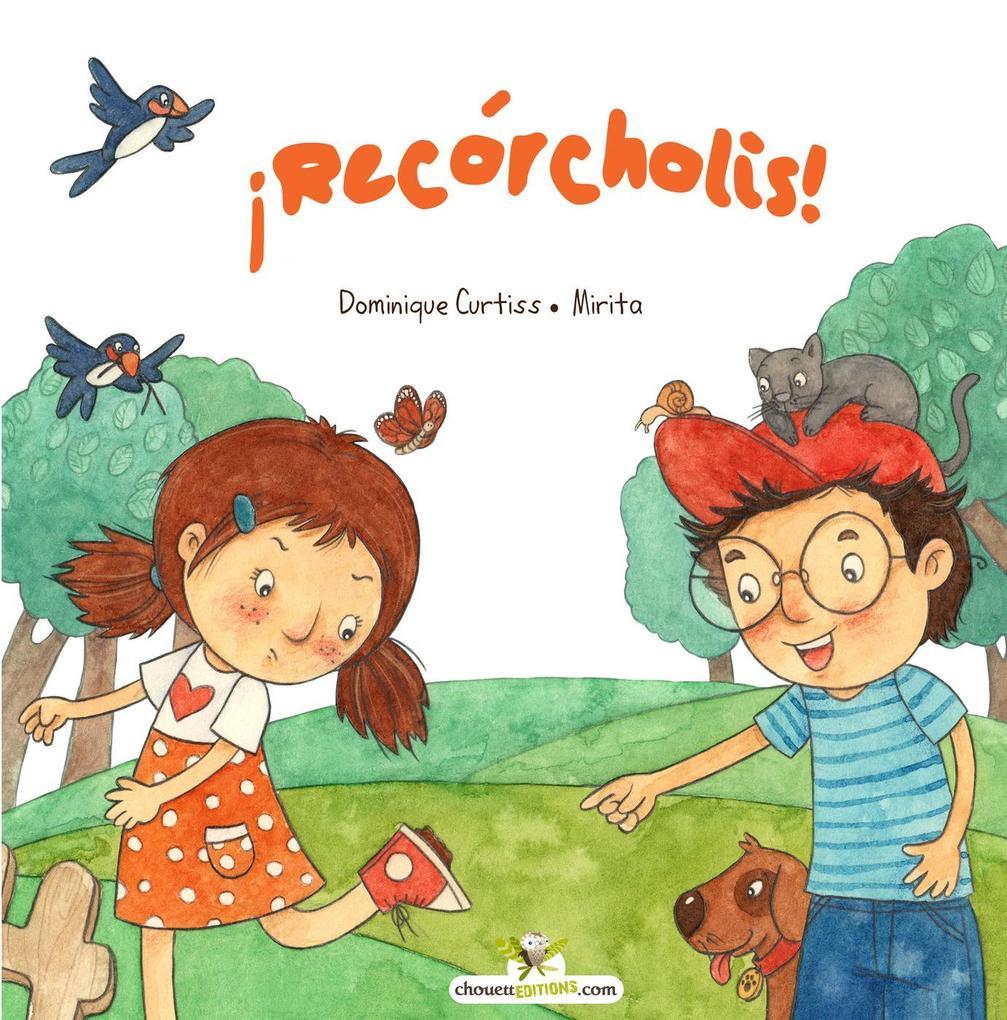 ¡Recórcholis! als eBook von Dominique Curtiss - Chouetteditions.com