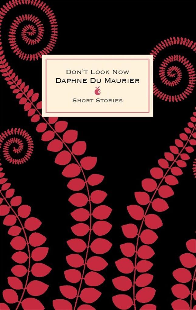 Don't Look Now And Other Stories als eBook von Daphne Du Maurier