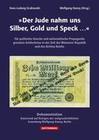 """""""Der Jude nahm uns Silber, Gold und Speck..."""""""