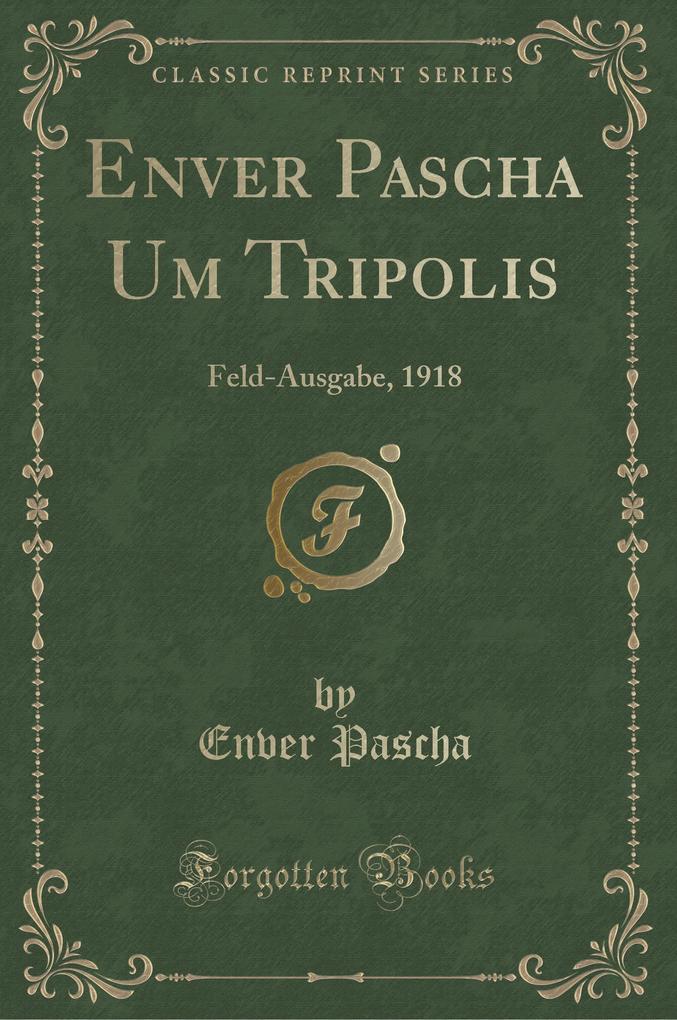 Enver Pascha Um Tripolis