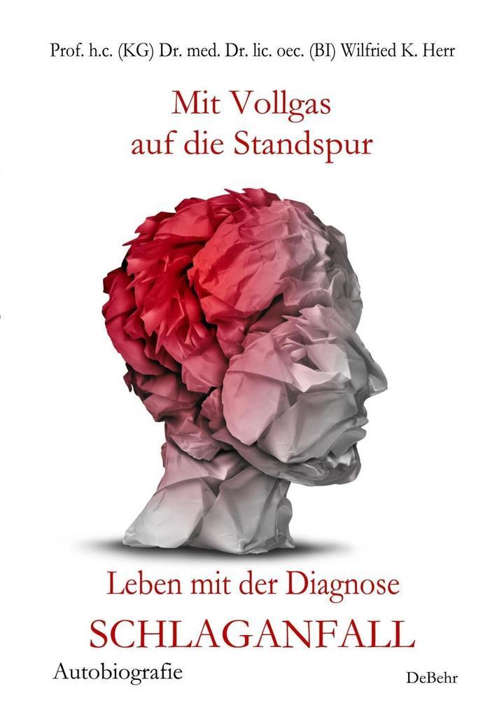 Mit Vollgas auf die Standspur - Leben mit der Diagnose Schlaganfall - Autobiografie als Buch