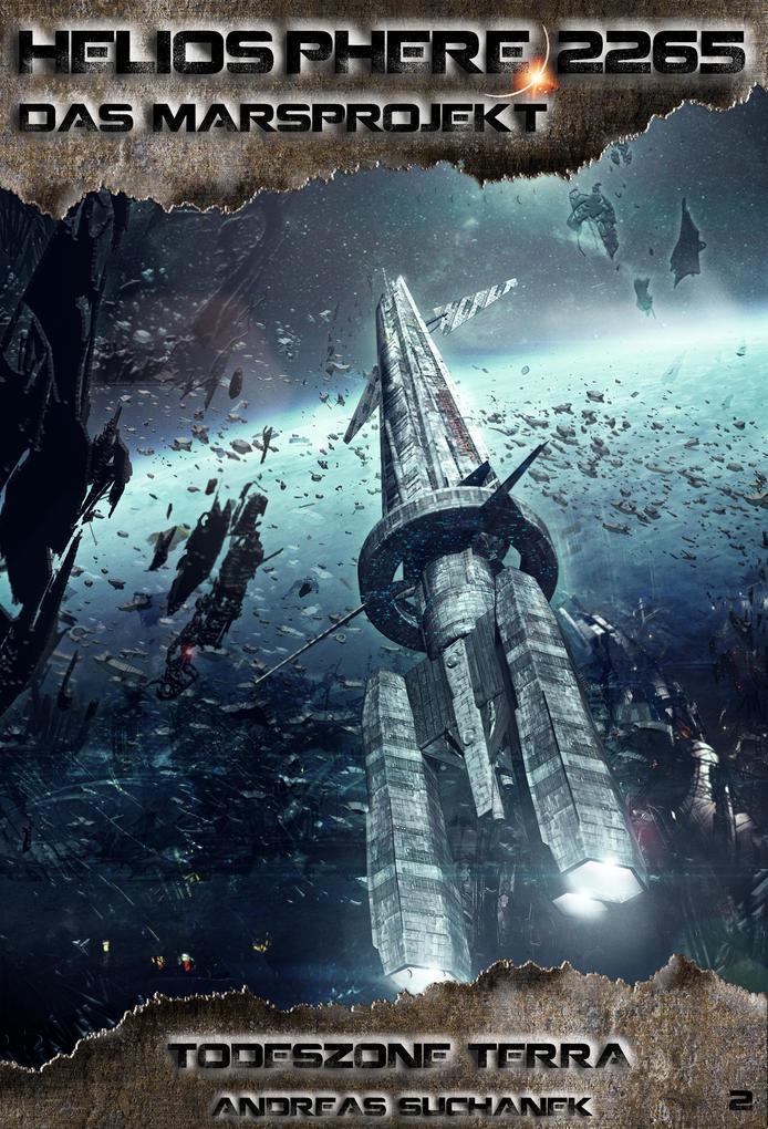 Heliosphere 2265 - Das Marsprojekt 2: Todeszone Terra (Science Fiction) als eBook